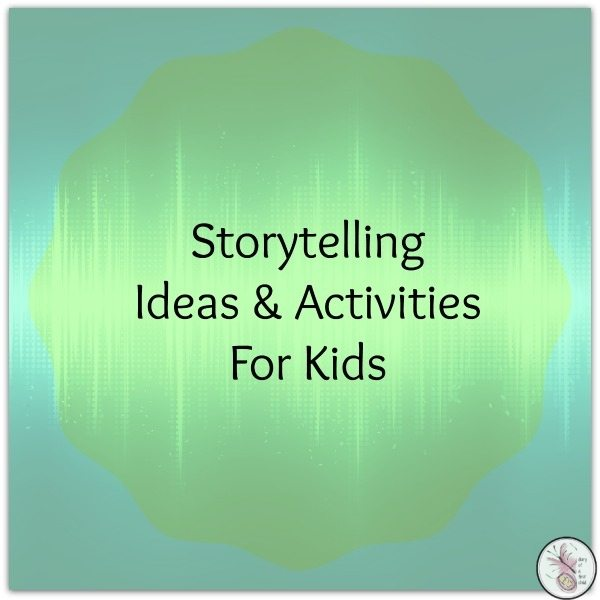 10 Storytelling Tools For Kids