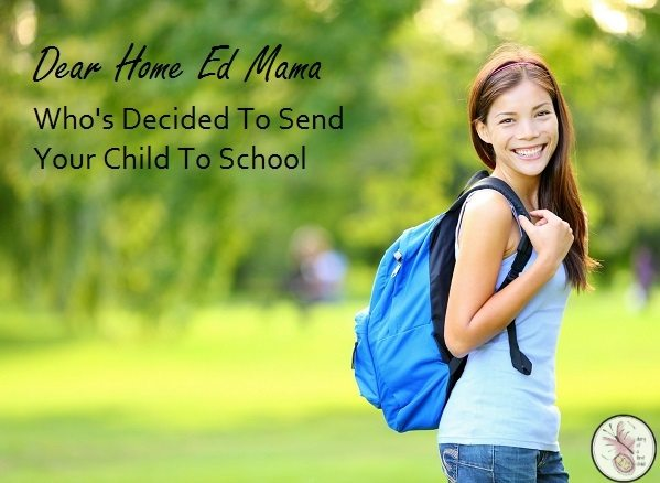 Dear Home Ed Mama Who's Decided To Send Your Child To School