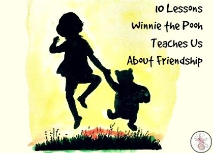 10 Lessons Winnie the Pooh Teaches Us About Friendship
