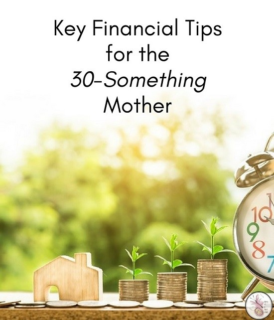 Key Financial Tips for the 30-Something Mother