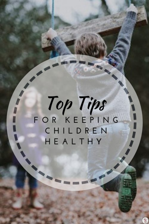 Top Tips For Keeping Children Healthy